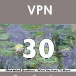 VPN 30 Success Secrets - 30 Most Asked Questions On VPN - What You Need To Know BOOK