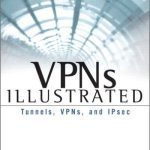 VPNs Illustrated Tunnels, VPNs, and IPsec
