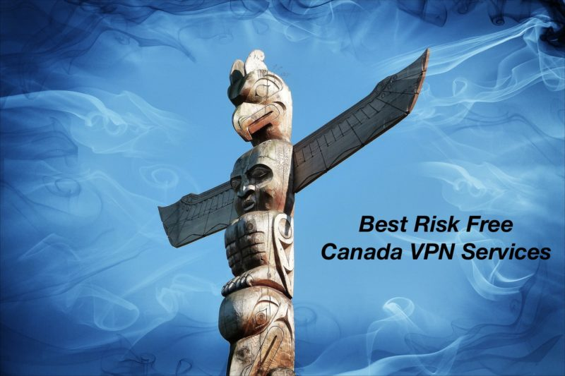 Best Risk Free Canada VPN Services