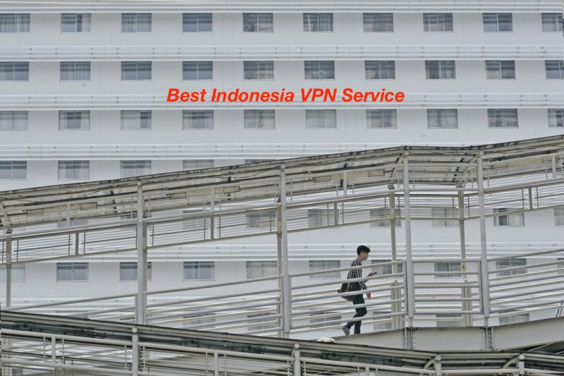 Best Indonesia VPN Service